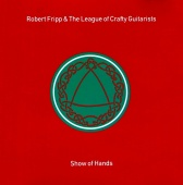 ROBERT FRIPP & THE LEAGUE OF CRAFTY GUITARISTS