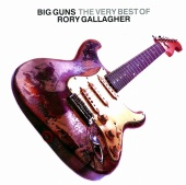 RORY GALLAGHER/BIG GUNS THE VERY BEST OF RORY GALLAGHER