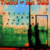 TYGERS OF PAN TANG/NOISES FROM THE CATHOUSE 2004年作