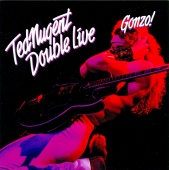 TED NUGENT/DOUBLE LIVE GONZO 絶叫のライヴ・ゴンゾー リマスター盤